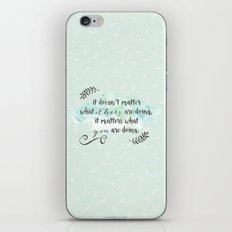 It doesn't matter what others are doing iPhone & iPod Skin
