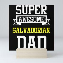 Super Awesome Salvadorian Dad Country Pride Mini Art Print