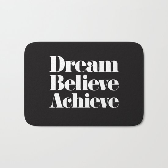 Dream, Believe, Achieve Bath Mat