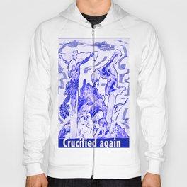 Crucified again Hoody