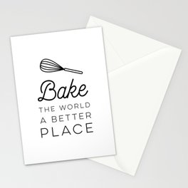 Bake The World a Better Place Stationery Cards