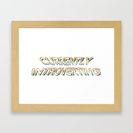 Currently Introverting - Funny Irony And Sarcasm Gift Framed Art Print
