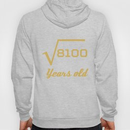 Square Root Of 8100 Funny 90 Years Old 90th Birthday Hoody