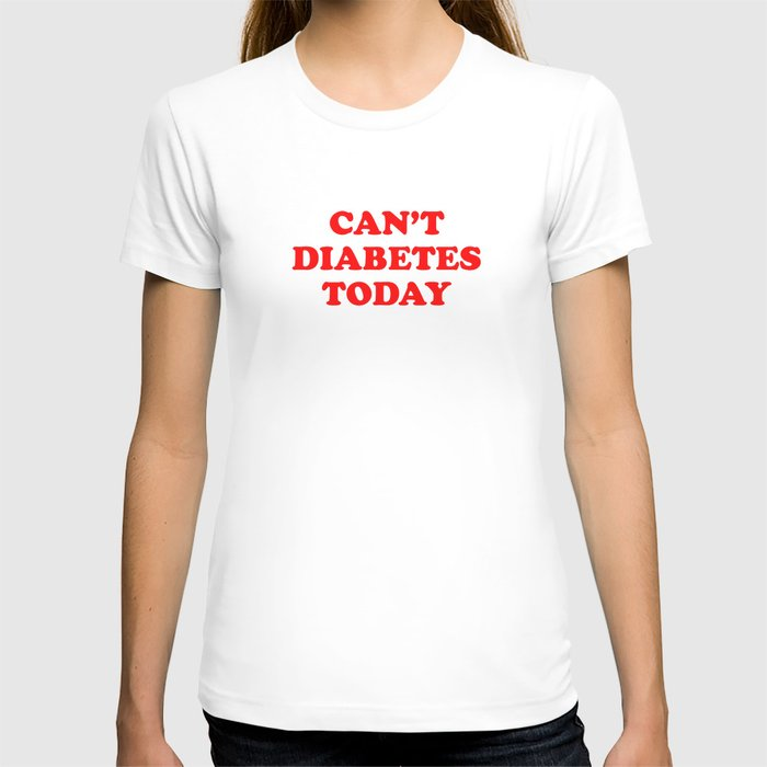 Can't Diabetes Today™ (Red) T-shirt