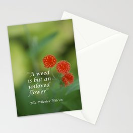 """A weed is but an unloved flower."" Stationery Cards"