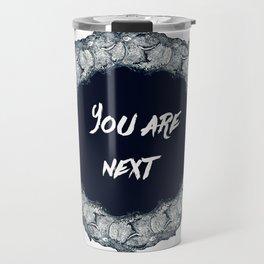 You are next Travel Mug