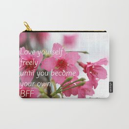 Love Yourself Be your BFF Carry-All Pouch