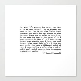 For what it's worth... F. Scott Fitzgerald Canvas Print