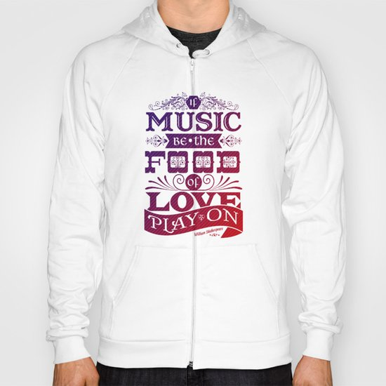 Food of Love  Hoody