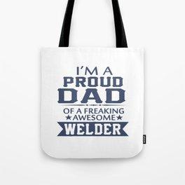 I'M A PROUD WELDER'S DAD Tote Bag
