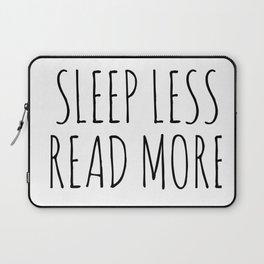 sleep less read more Laptop Sleeve