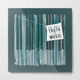 The Only Truth is Music Metal Print