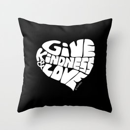 GIVE KINDNESS & LOVE - white Throw Pillow