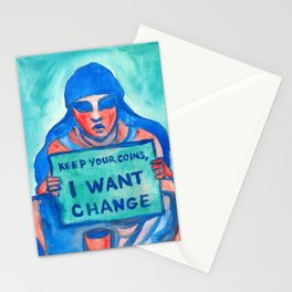 Keep your coins,  I want change Stationery Cards