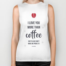I love you more than coffee Biker Tank