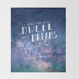 It does not do to dwell on dreams and forget to live | Dumbledore | Potter | J K Rowling | Hogwarts Throw Blanket