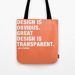 Good design is obvious. Great design is transparent. Tote Bag