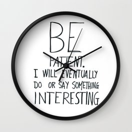 Be patient. Wall Clock