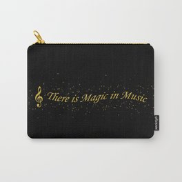 There is Magic in Music Carry-All Pouch