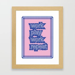 Work play work repeat Framed Art Print