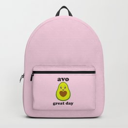 Avo Great Day, Funny, Cute, Quote Backpack