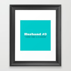 Husband #3 - Third Time's A Charm Framed Art Print