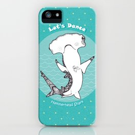 Let's Dance - Hammerhead Shark iPhone Case