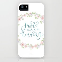Just keep reading iPhone Case
