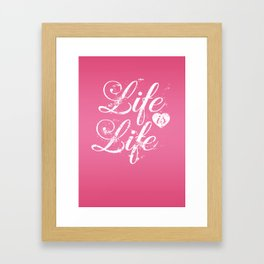Life Is Life vintage Quote Framed Art Print