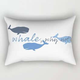 Whale, Why Not? Rectangular Pillow