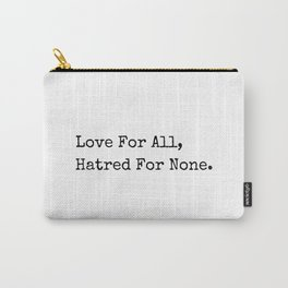 Love For All, Hatred For None. Peace Quotes Typewriter Style Carry-All Pouch