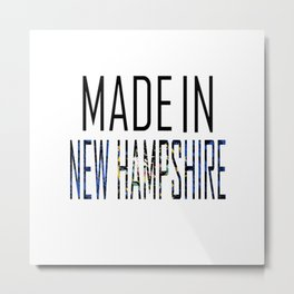 Made In New Hampshire Metal Print