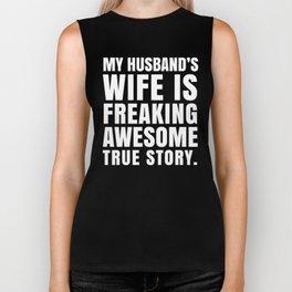 My Husband's Wife is Freaking Awesome (Black & White) Biker Tank