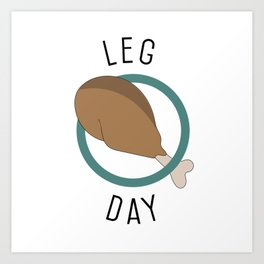 Leg Day Art Print
