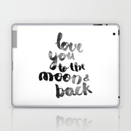 """SLATE """"LOVE YOU TO THE MOON AND BACK"""" QUOTE Laptop & iPad Skin"""