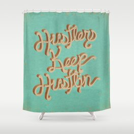Hustlers Keep Shower Curtain