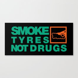 SMOKE TYRES NOT DRUGS v7 HQvector Canvas Print