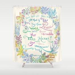 Take Heart - John 16:33 Shower Curtain