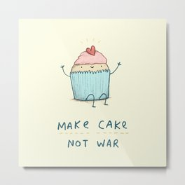 Make Cake Not War Metal Print