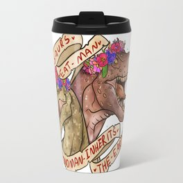 Dinosaur Eat Man. Woman Inherits the Earth Travel Mug
