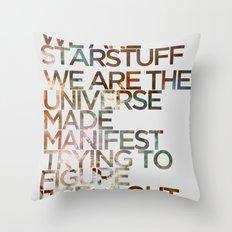 WE ARE STARSTUFF Throw Pillow