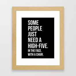 Need A High-Five Funny Quote Framed Art Print