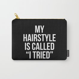 """My Hairstyle is Called """"I Tried"""" (Black & White) Carry-All Pouch"""