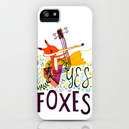 Yes. Foxes. iPhone Case