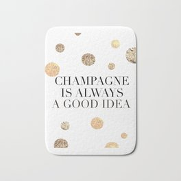 BUT FIRST CHAMPAGNE, Champagne Is Always A Good idea,Drink Sign,Bar Decor,Wedding Quote Bath Mat