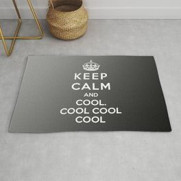 Keep Calm And Cool Cool Cool Rug