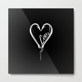 I Will Love You till the End of the Line Metal Print