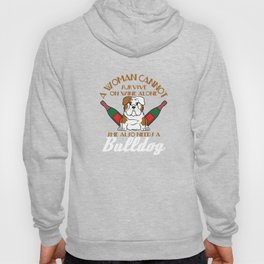 """""""A Woman Cannot Survive On Wine Alone, She Also Needs A Bulldog"""" tee design for pet lovers out there Hoody"""