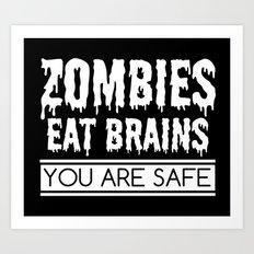Zombies Eat Brains Art Print