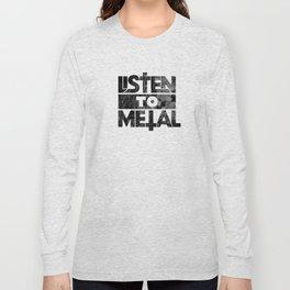 Listen to Metal Long Sleeve T-shirt